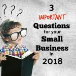 3 Important Questions For Inland Empire Small Business Owners To Answer In 2018