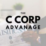 The Advantage a C Corporation Holds for Inland Empire Businesses